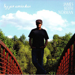 "James Keith Norman's Album ""Lay your Worries Down""  -Produced by Mark Riddick Productions"
